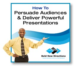 Persuade Audiences & Deliver Powerful Presentations: